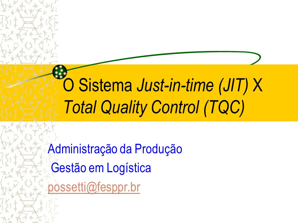 O Sistema Just-in-time (JIT) X Total Quality Control (TQC)