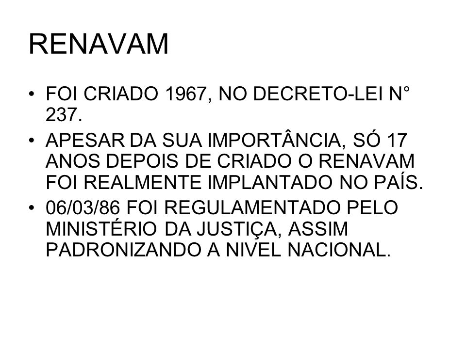 RENAVAM FOI CRIADO 1967, NO DECRETO-LEI N° 237.