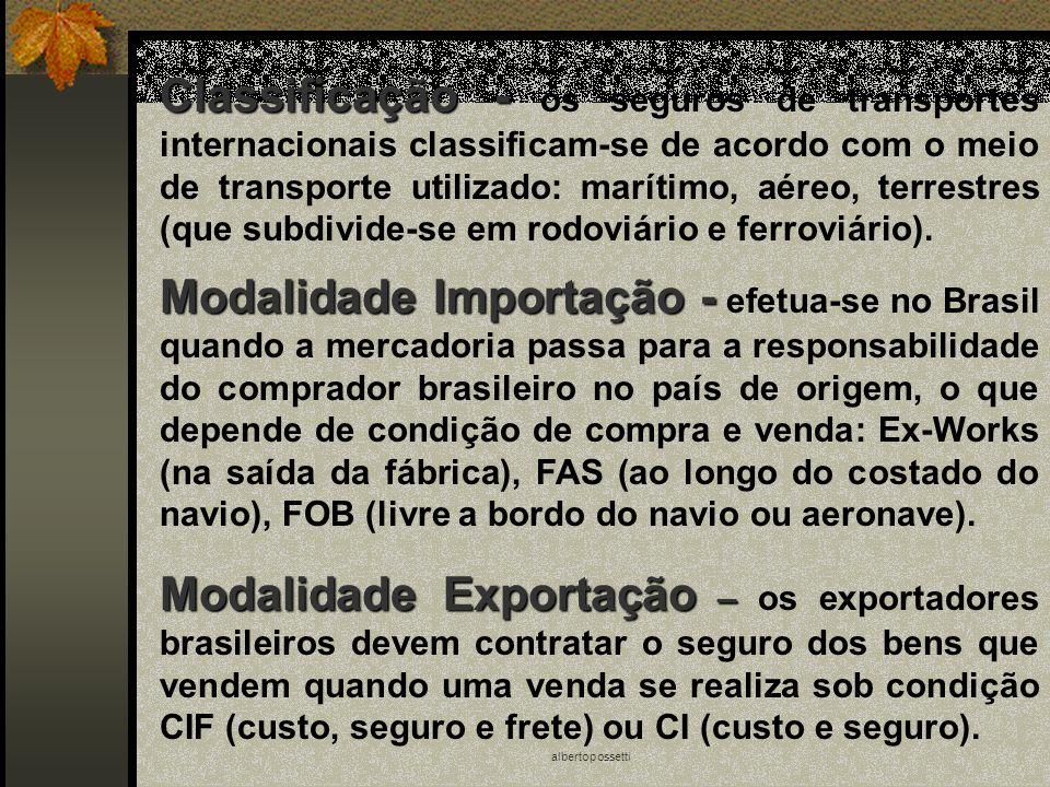 Classificação - os seguros de transportes internacionais classificam-se de acordo com o meio de transporte utilizado: marítimo, aéreo, terrestres (que subdivide-se em rodoviário e ferroviário).