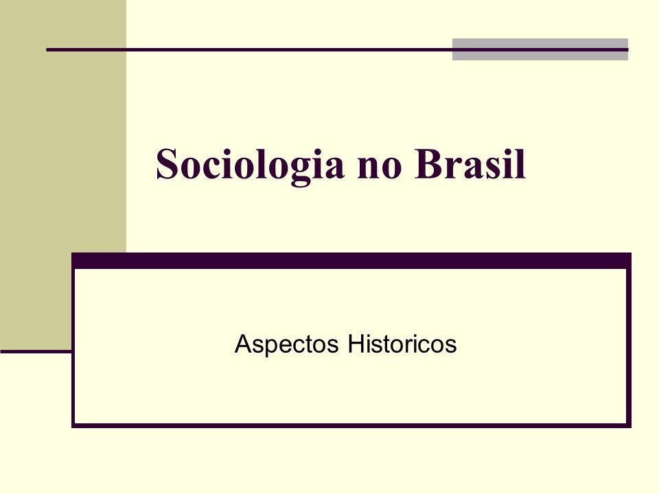Sociologia no Brasil Aspectos Historicos