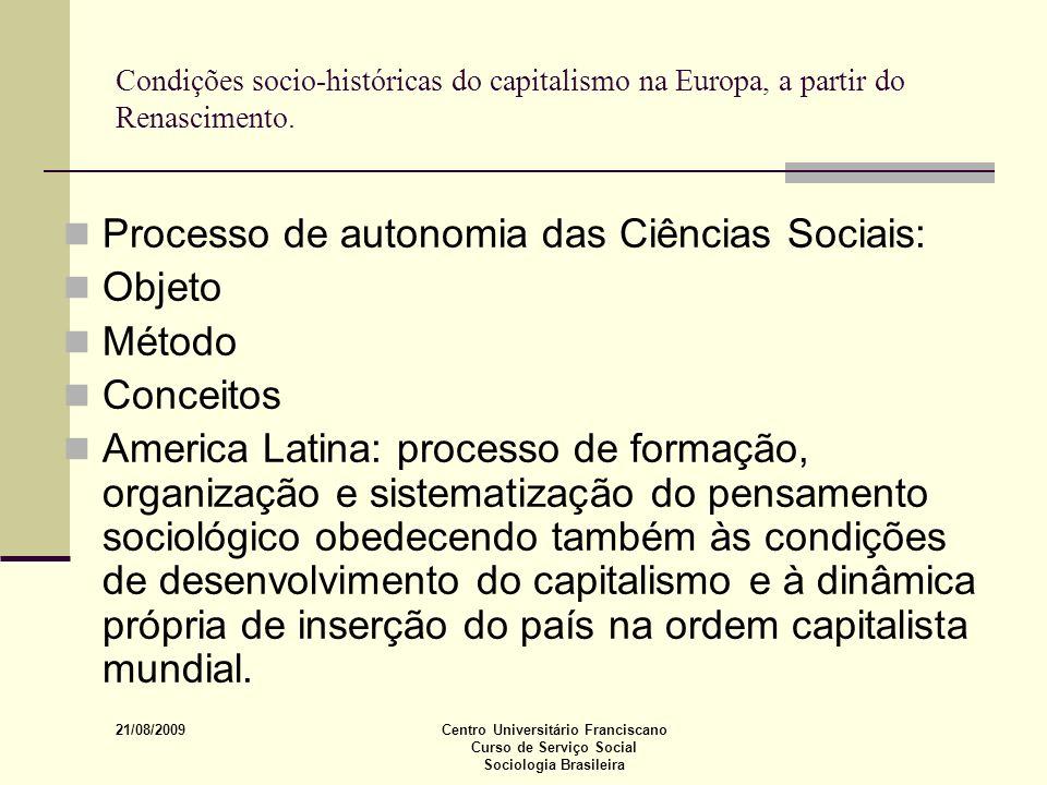 Processo de autonomia das Ciências Sociais: Objeto Método Conceitos