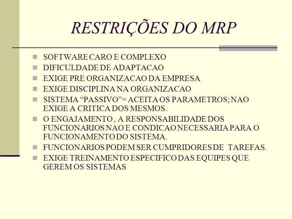 RESTRIÇÕES DO MRP SOFTWARE CARO E COMPLEXO DIFICULDADE DE ADAPTACAO