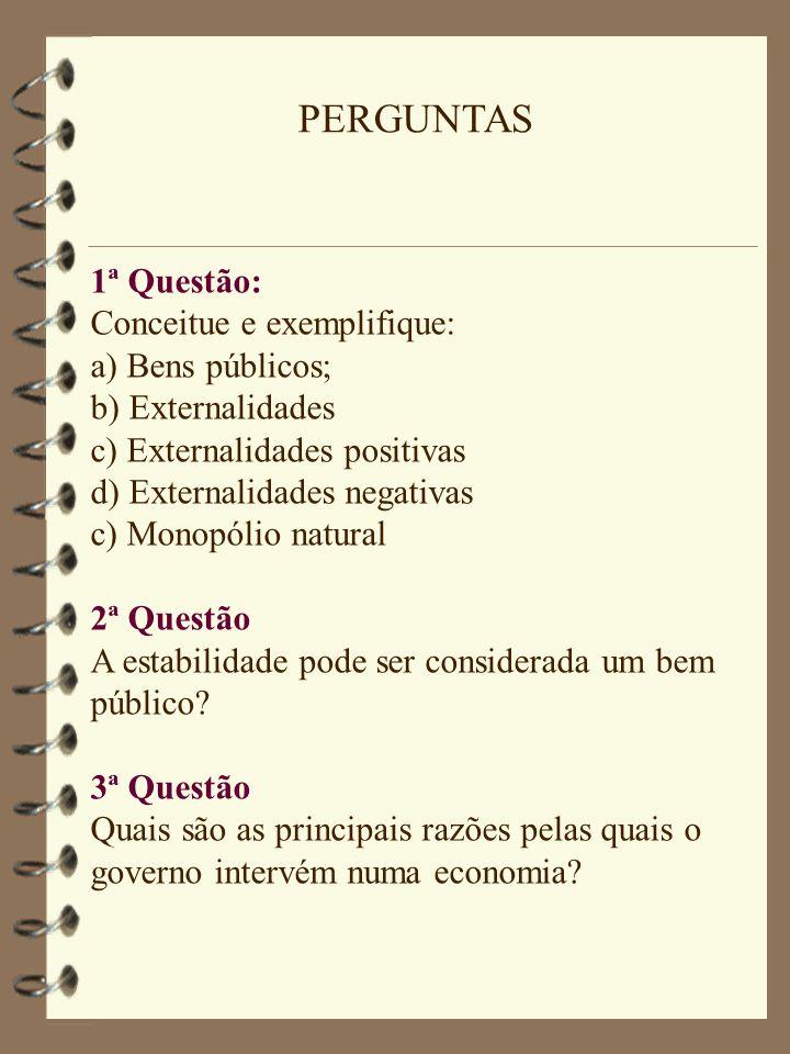 PERGUNTAS 1ª Questão: Conceitue e exemplifique: a) Bens públicos;
