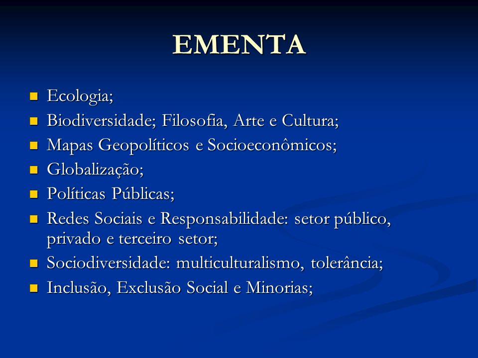 EMENTA Ecologia; Biodiversidade; Filosofia, Arte e Cultura;