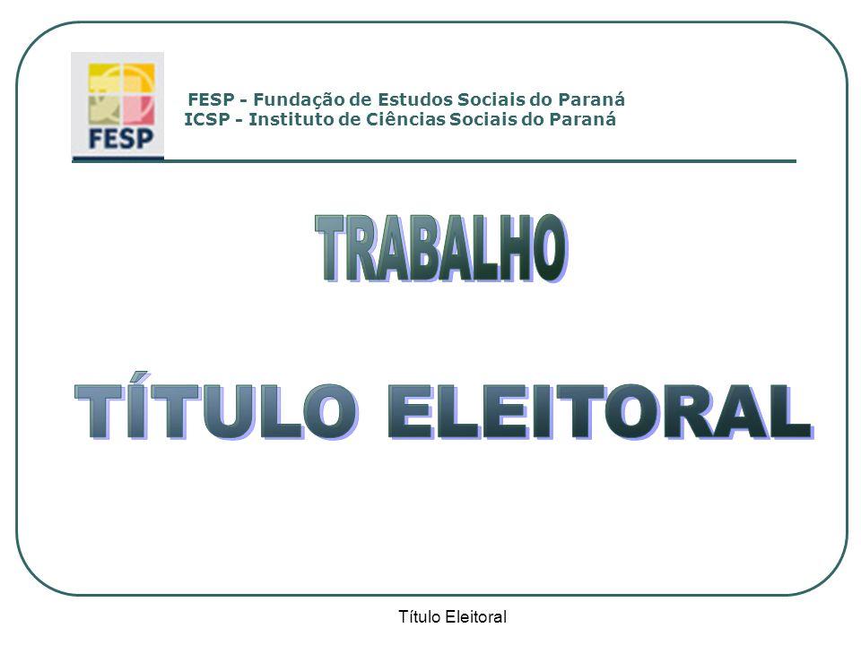 TRABALHO TÍTULO ELEITORAL Título Eleitoral