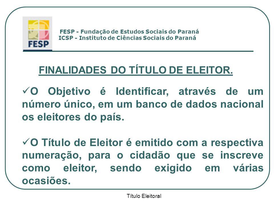 FINALIDADES DO TÍTULO DE ELEITOR.