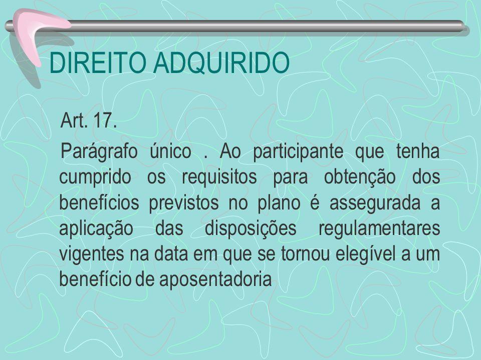 DIREITO ADQUIRIDO Art. 17.