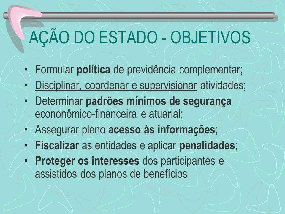 AÇÃO DO ESTADO - OBJETIVOS