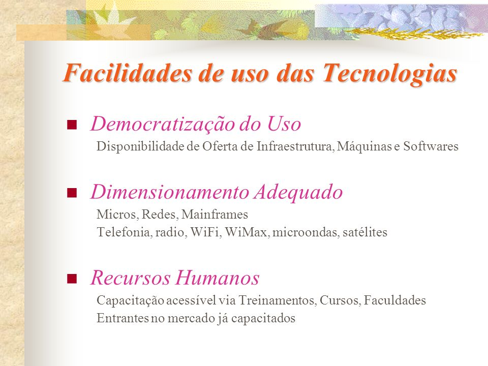 Facilidades de uso das Tecnologias