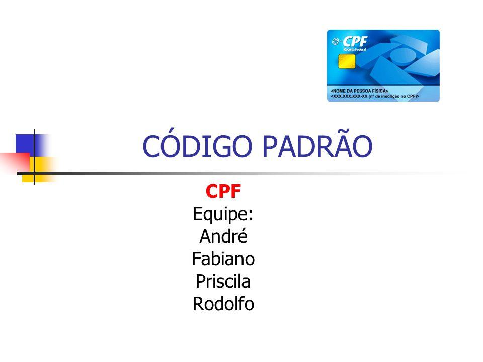 CPF Equipe: André Fabiano Priscila Rodolfo