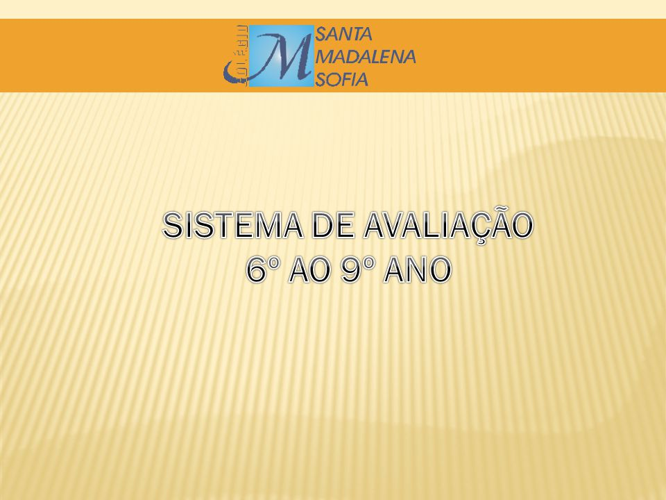 SISTEMA DE AVALIAÇÃO 6º AO 9º ANO