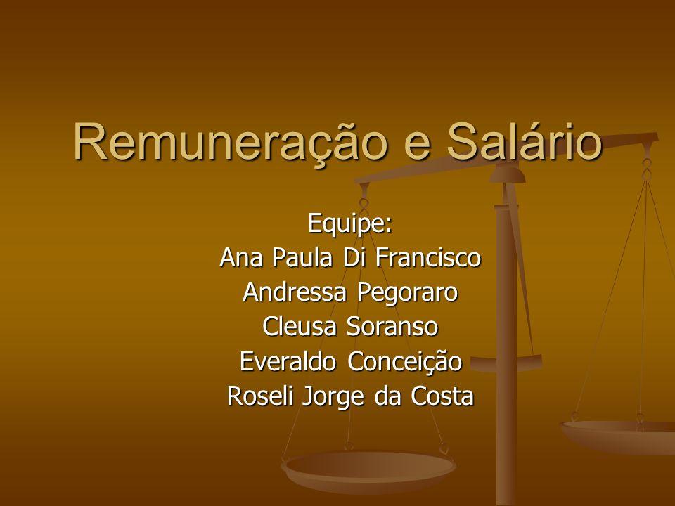 Remuneração e Salário Equipe: Ana Paula Di Francisco Andressa Pegoraro