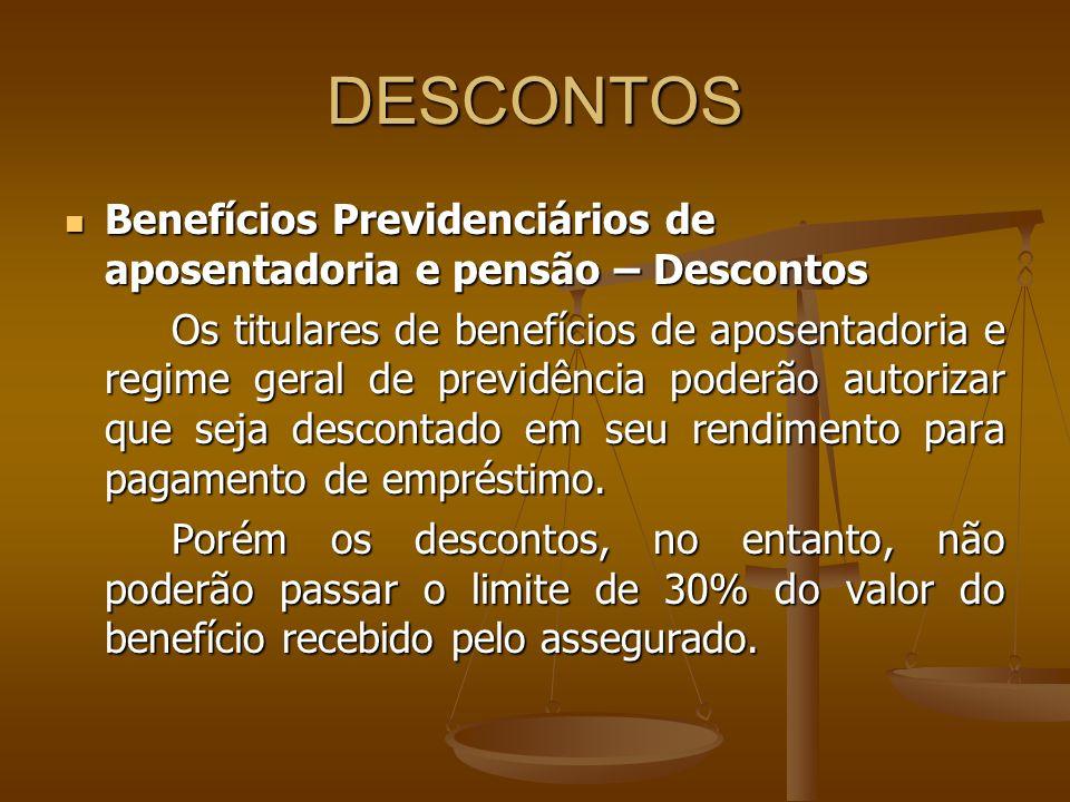 DESCONTOS Benefícios Previdenciários de aposentadoria e pensão – Descontos.
