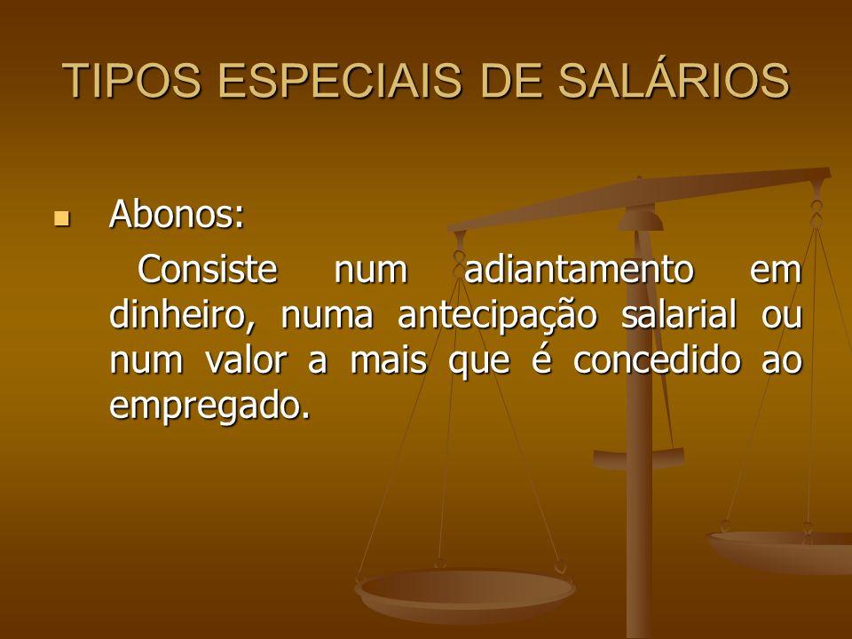 TIPOS ESPECIAIS DE SALÁRIOS