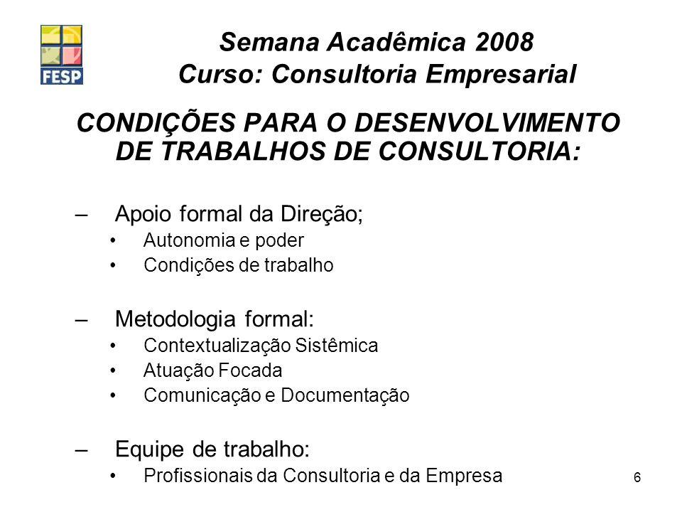 CONDIÇÕES PARA O DESENVOLVIMENTO DE TRABALHOS DE CONSULTORIA: