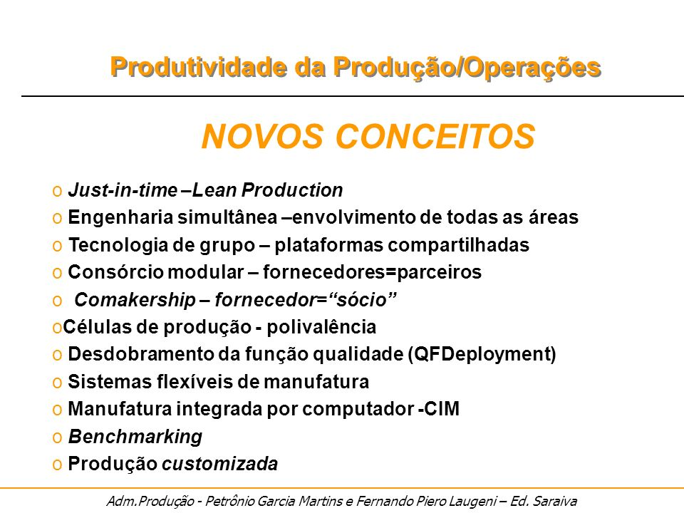 NOVOS CONCEITOS Just-in-time –Lean Production