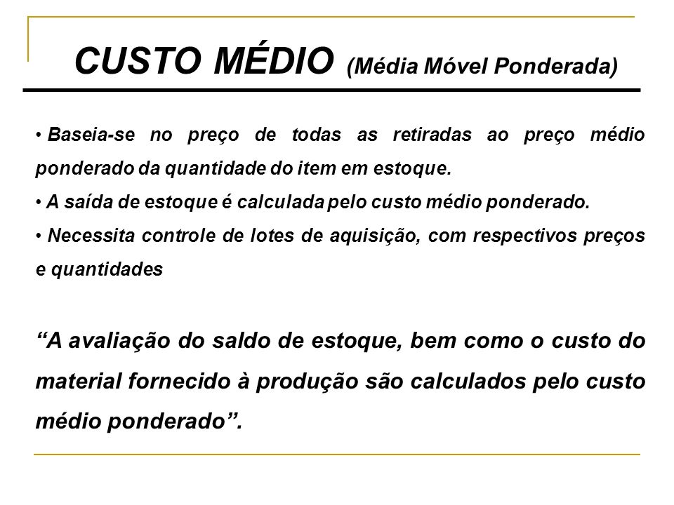 CUSTO MÉDIO (Média Móvel Ponderada)
