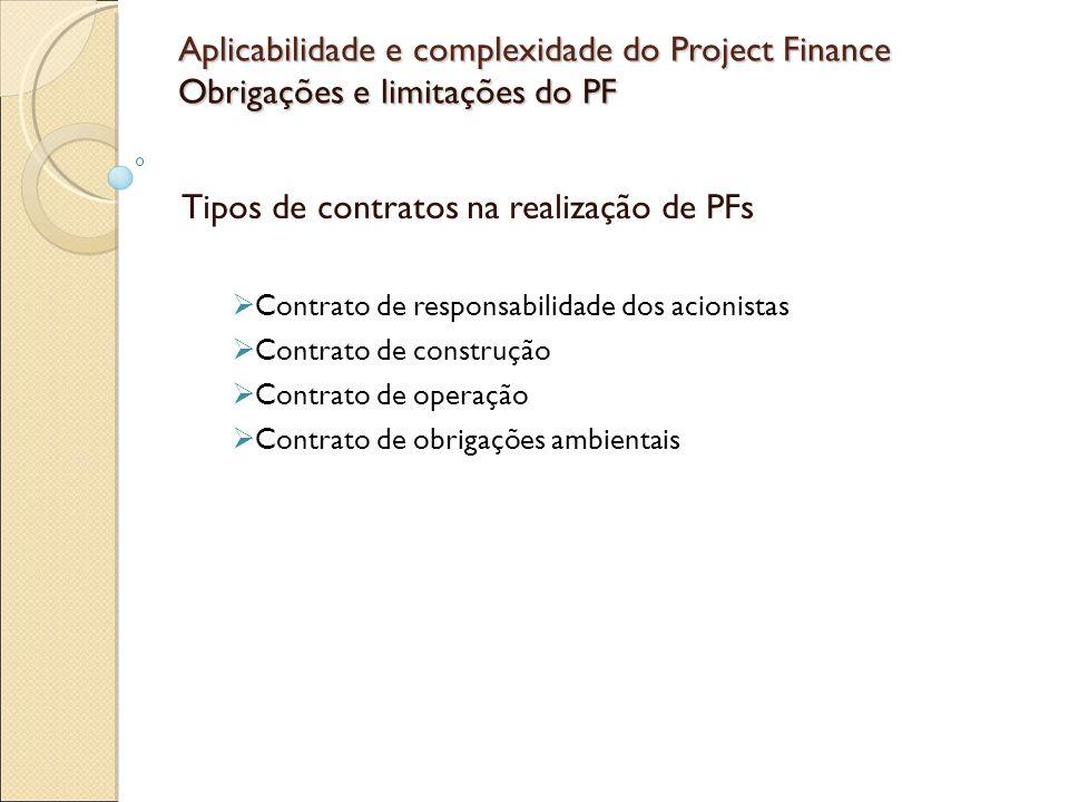 Aplicabilidade e complexidade do Project Finance Obrigações e limitações do PF