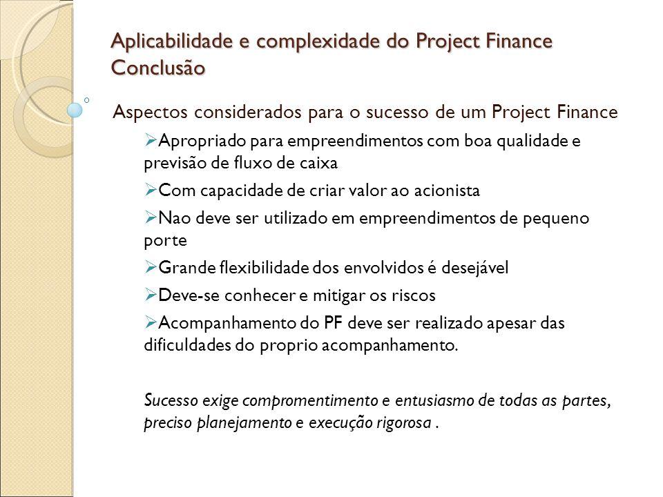 Aplicabilidade e complexidade do Project Finance Conclusão
