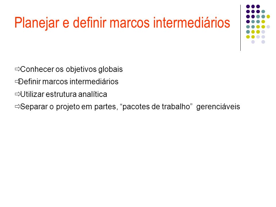 Planejar e definir marcos intermediários