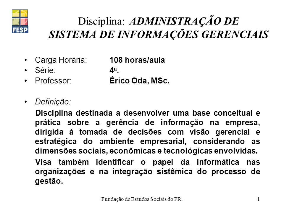 Disciplina: ADMINISTRAÇÃO DE SISTEMA DE INFORMAÇÕES GERENCIAIS