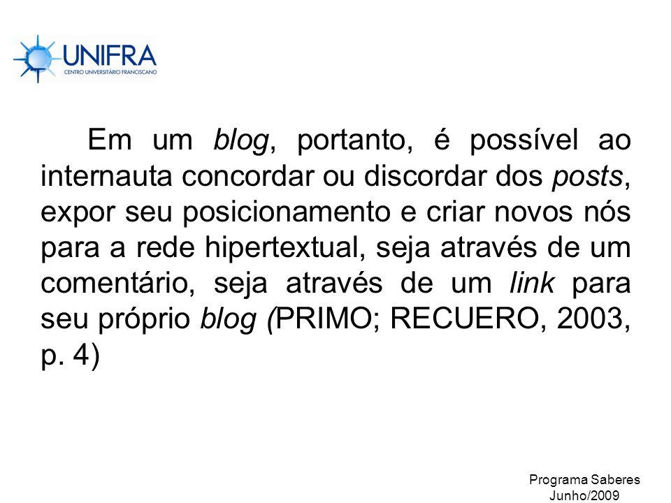 Em um blog, portanto, é possível ao internauta concordar ou discordar dos posts, expor seu posicionamento e criar novos nós para a rede hipertextual, seja através de um comentário, seja através de um link para seu próprio blog (PRIMO; RECUERO, 2003, p. 4)