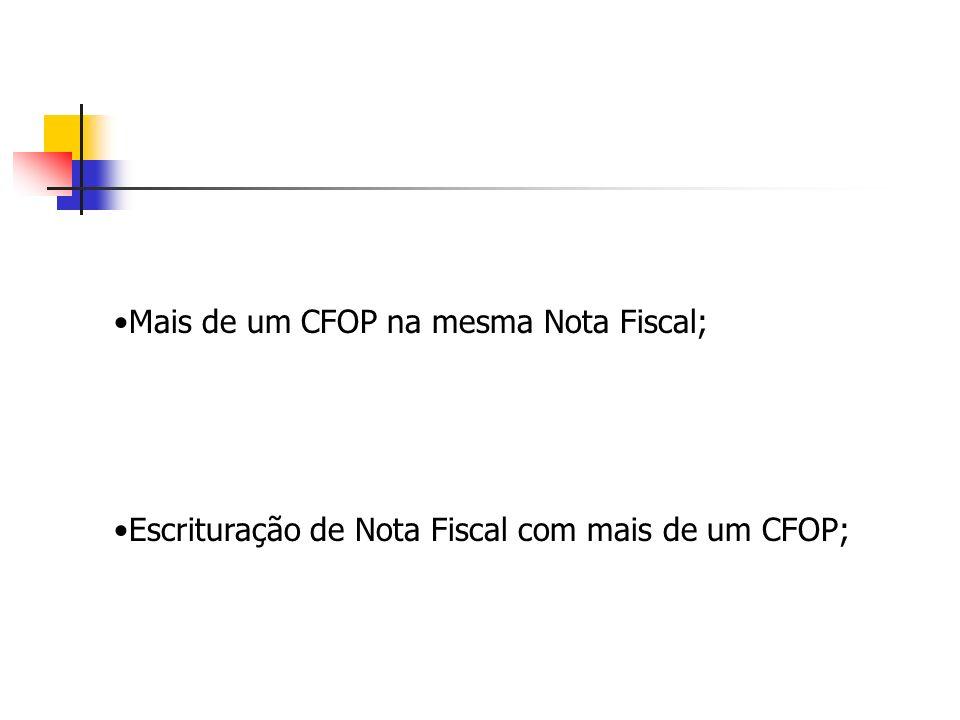 Mais de um CFOP na mesma Nota Fiscal;