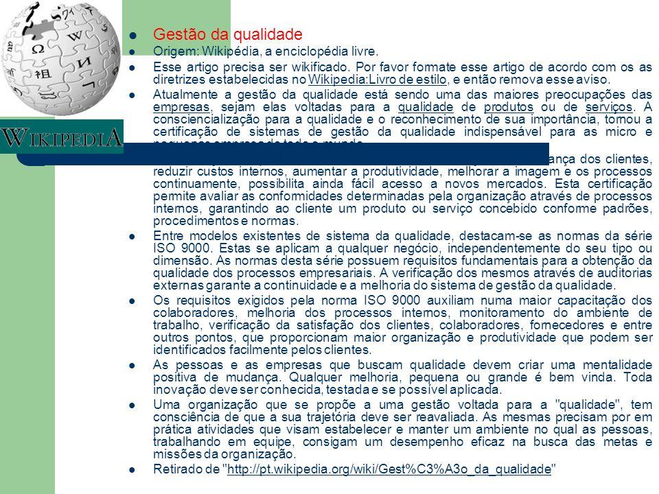 Gestão da qualidade Origem: Wikipédia, a enciclopédia livre.