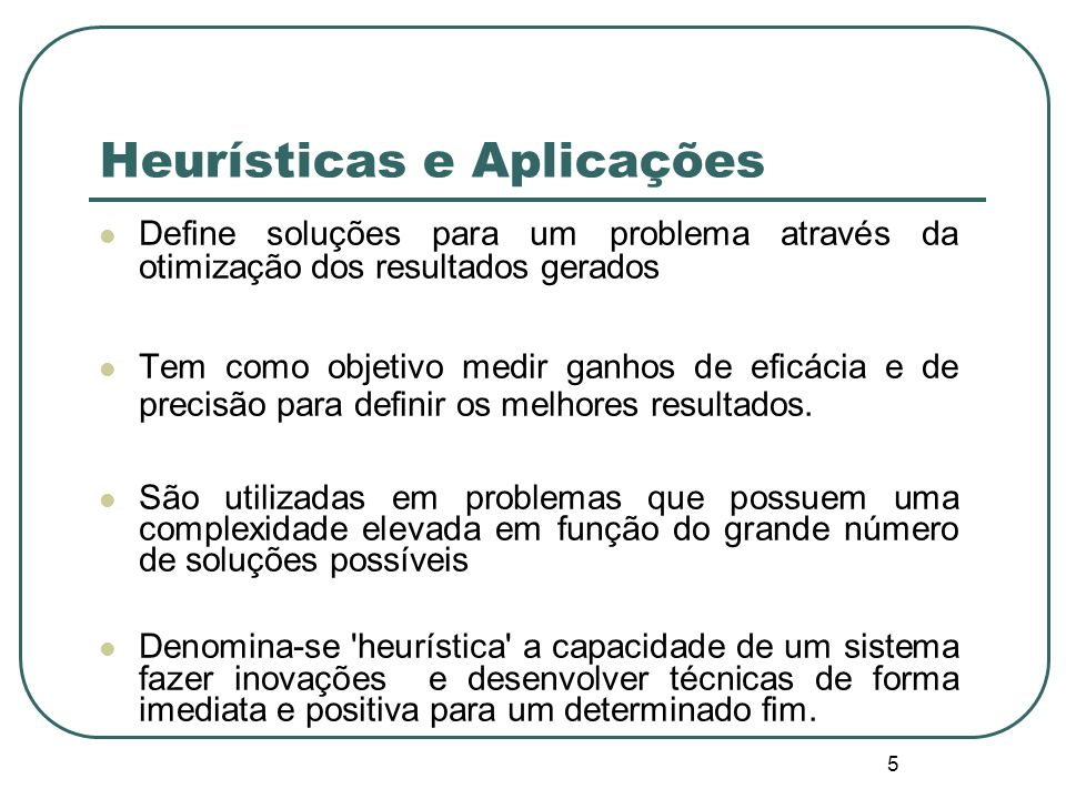 Heurísticas e Aplicações