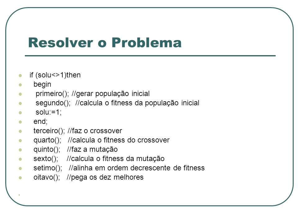 Resolver o Problema if (solu<>1)then begin