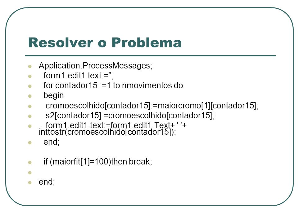 Resolver o Problema Application.ProcessMessages; form1.edit1.text:= ;