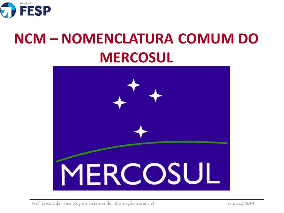 NCM – NOMENCLATURA COMUM DO MERCOSUL