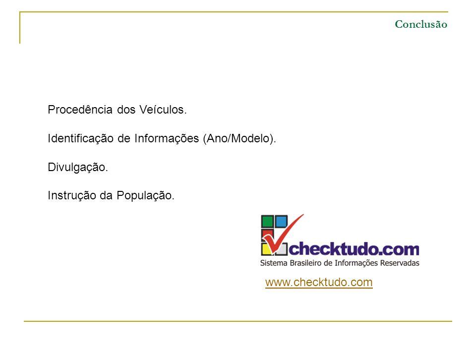 Conclusão Procedência dos Veículos. Identificação de Informações (Ano/Modelo). Divulgação. Instrução da População.