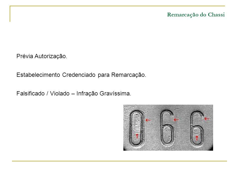 Remarcação do Chassi Prévia Autorização.