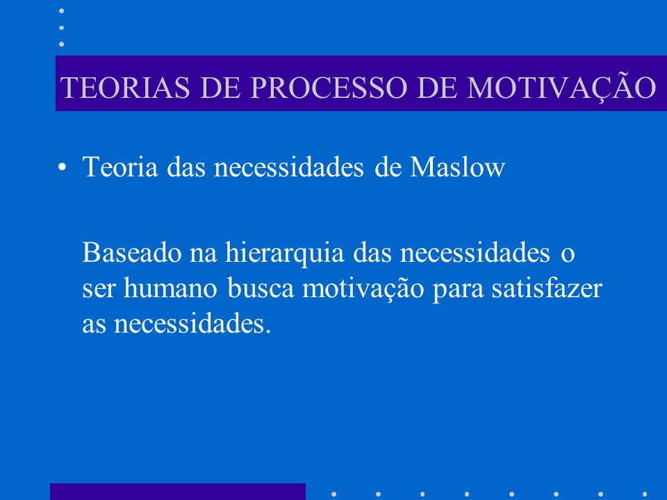 TEORIAS DE PROCESSO DE MOTIVAÇÃO