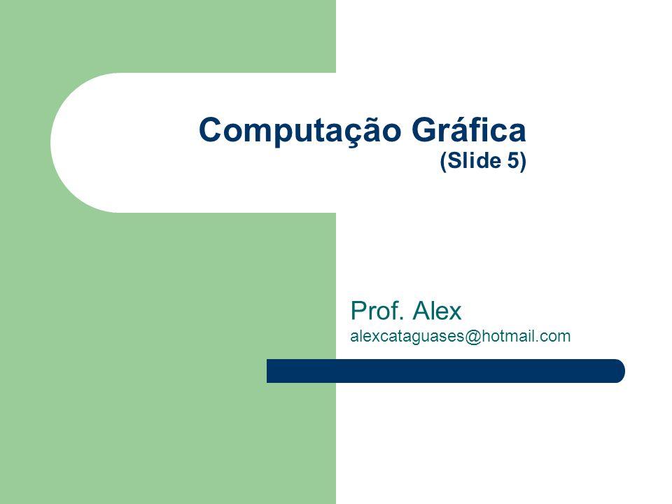 Computação Gráfica (Slide 5)