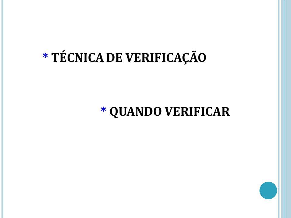 * TÉCNICA DE VERIFICAÇÃO