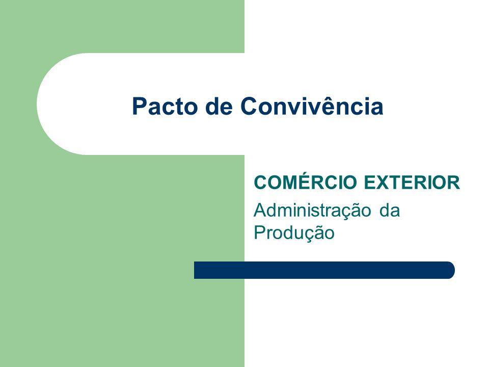 COMÉRCIO EXTERIOR Administração da Produção