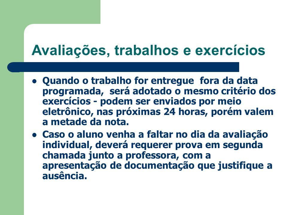 Avaliações, trabalhos e exercícios