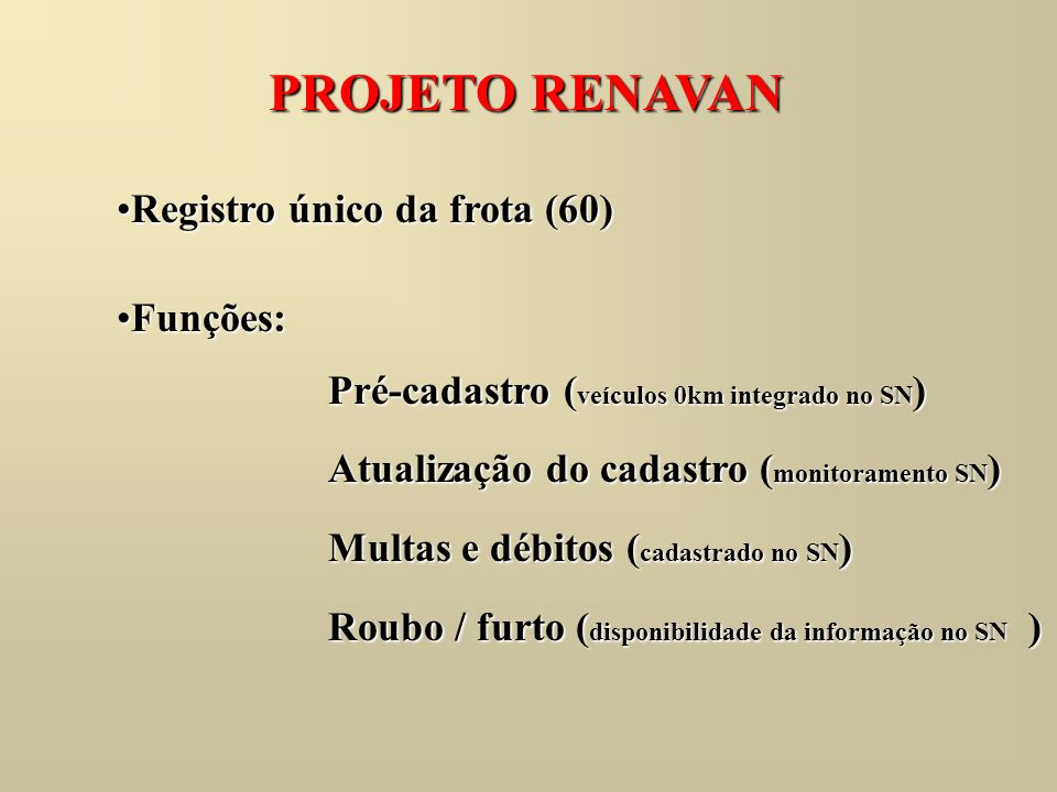 PROJETO RENAVAN Registro único da frota (60) Funções:
