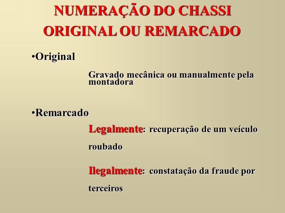 NUMERAÇÃO DO CHASSI ORIGINAL OU REMARCADO