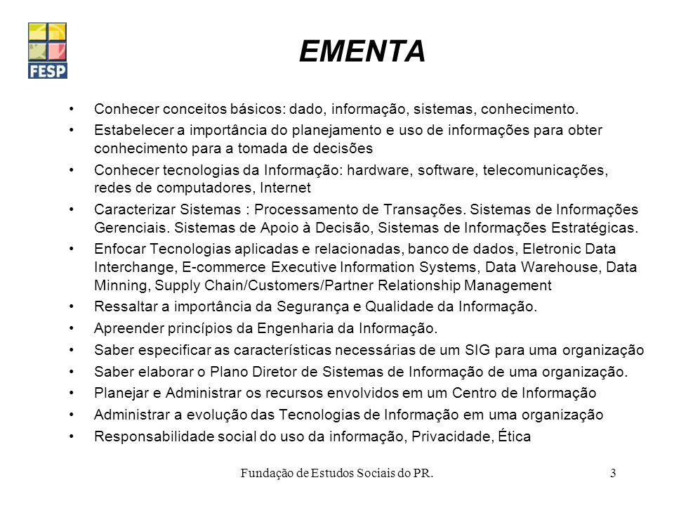 Fundação de Estudos Sociais do PR.
