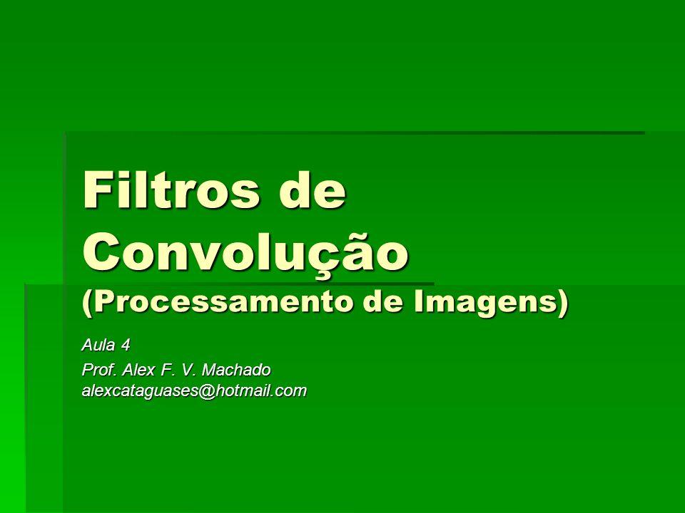 Filtros de Convolução (Processamento de Imagens)