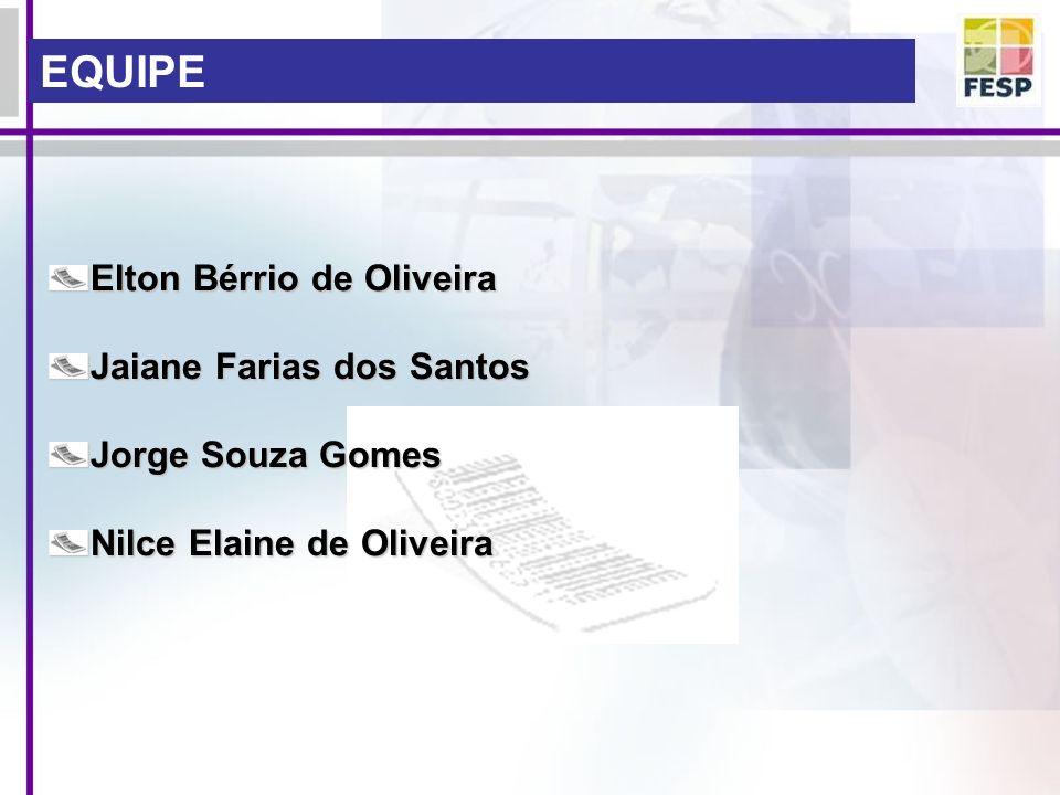 EQUIPE Elton Bérrio de Oliveira Jaiane Farias dos Santos