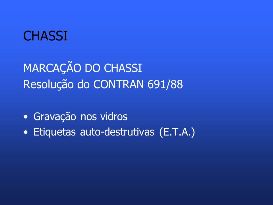 CHASSI MARCAÇÃO DO CHASSI Resolução do CONTRAN 691/88
