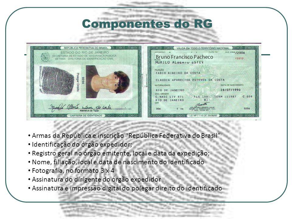Componentes do RG Bruno Francisco Pacheco. Armas da República e inscrição República Federativa do Brasil