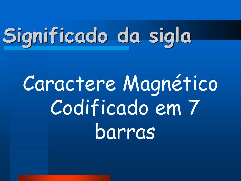 Caractere Magnético Codificado em 7 barras