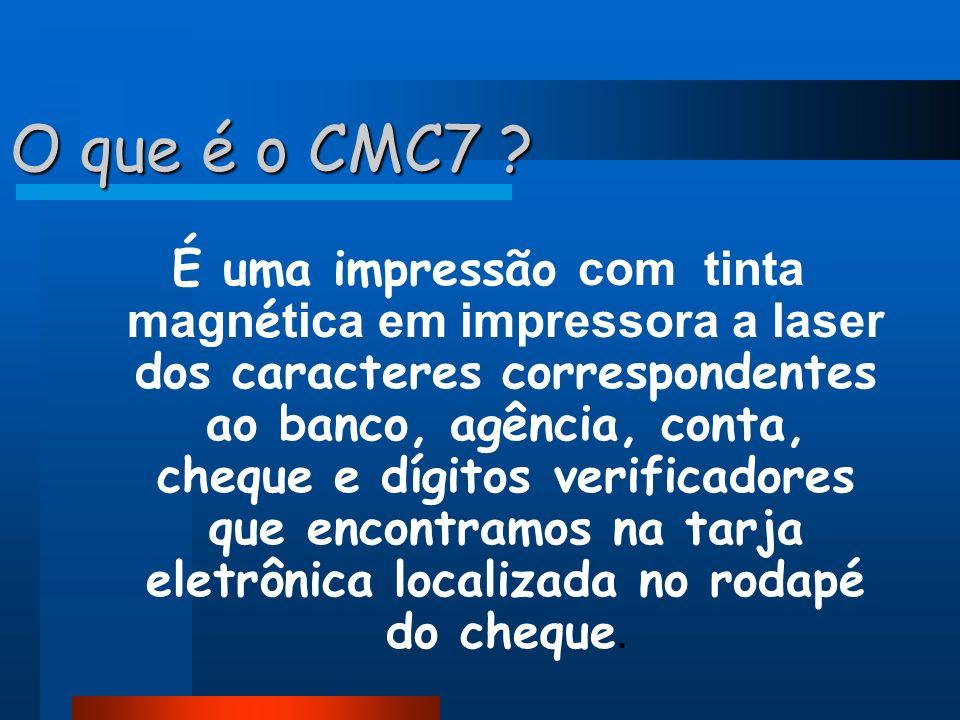 O que é o CMC7