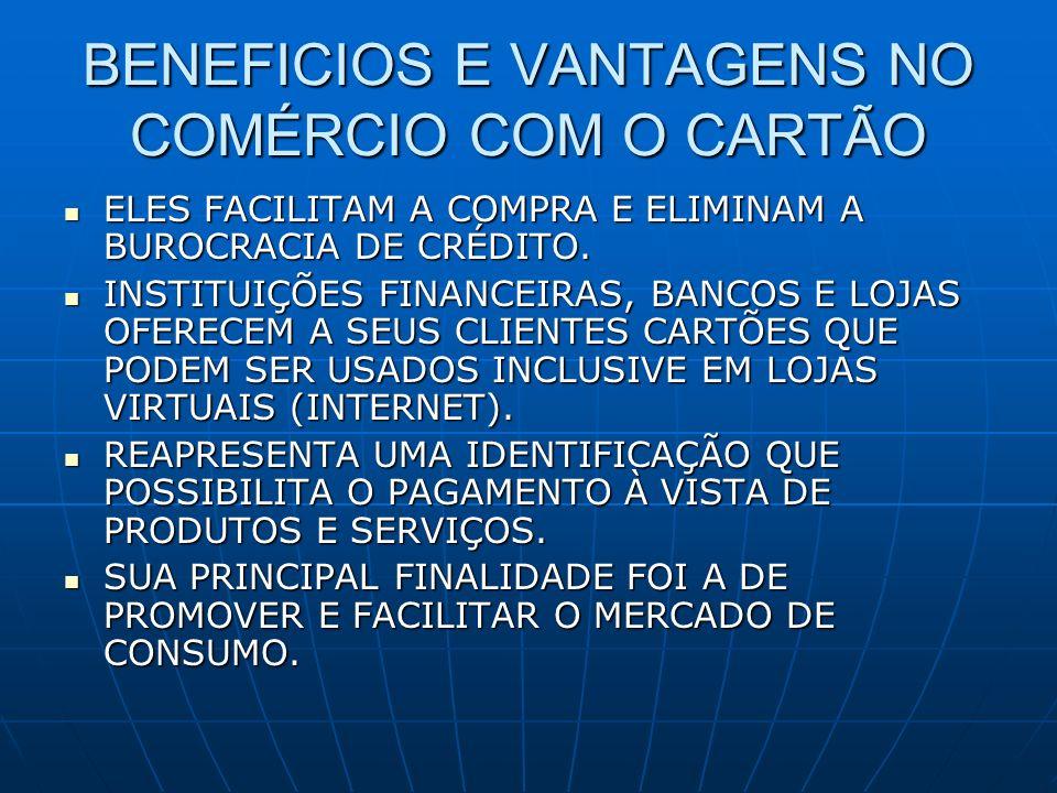 BENEFICIOS E VANTAGENS NO COMÉRCIO COM O CARTÃO