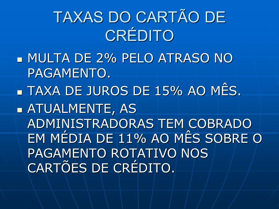 TAXAS DO CARTÃO DE CRÉDITO